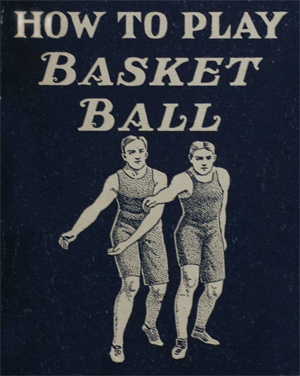 How To Play Basketball, 1904 (Lessons For 2008 Olympians) | The ...